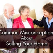 Common Misconceptions about Selling your Home